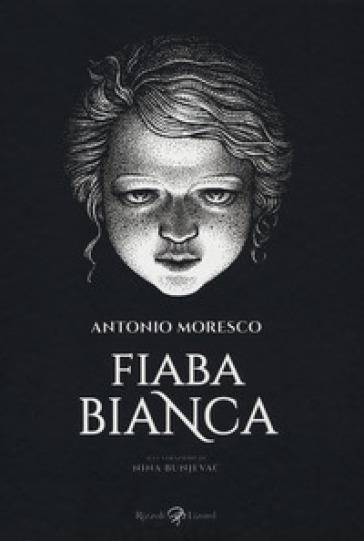 Fiaba bianca - Antonio Moresco pdf epub
