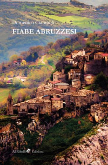 Fiabe abruzzesi - Domenico Ciampoli |
