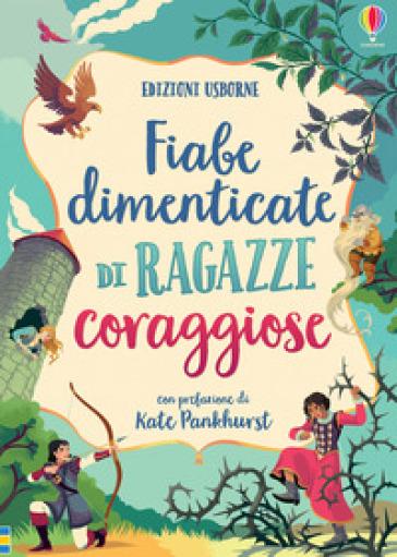 Fiabe dimenticate di ragazze coraggiose - E. Lenzi | Ericsfund.org