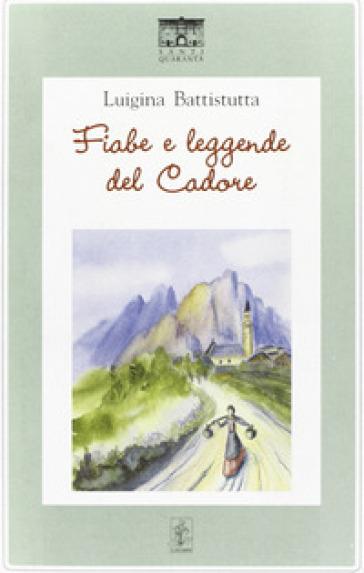 Fiabe e leggende del Cadore - Luigina Battistutta pdf epub