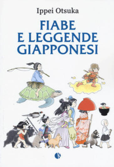 Fiabe e leggende giapponesi - Ippei Otsuka |