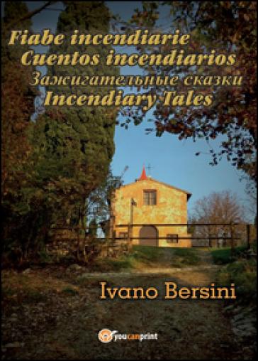 Fiabe incendiarie-Cuentos incendiarios-Incendiary tales - Ivano Bersini |