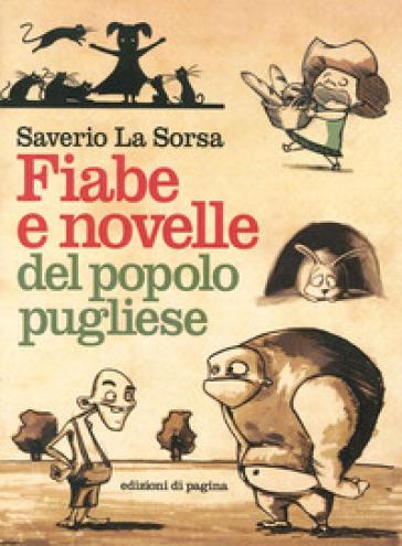 Fiabe e novelle del popolo pugliese - Saverio La Sorsa  