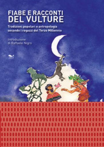 Fiabe e racconti del Vulture. Tradizioni popolari e antropologia secondo i ragazzi del Terzo Millennio