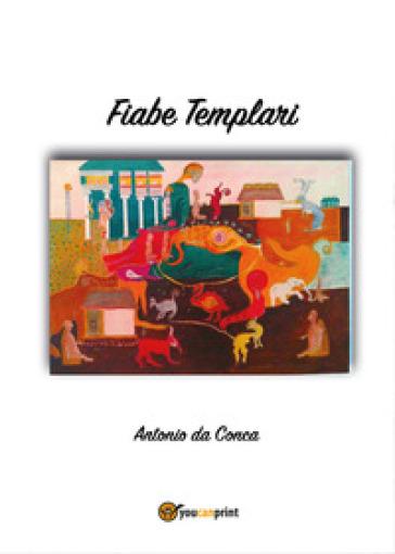 Fiabe templari - Antonio da Conca |