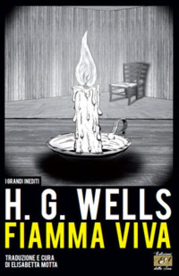 Fiamma viva - Herbert George Wells  
