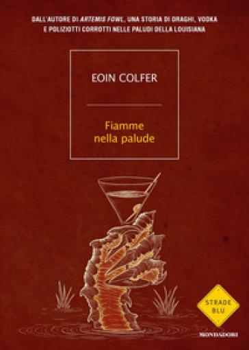 Fiamme nella palude - Eoin Colfer pdf epub