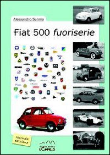 Fiat 500 fuoriserie - Alessandro Sannia  