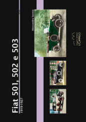 Fiat 501, 502 e 503 (1919-1927). Ediz. illustrata