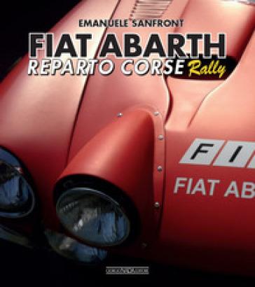 Fiat-Abarth. Reparto corse Rally - Emanuele Sanfront   Thecosgala.com