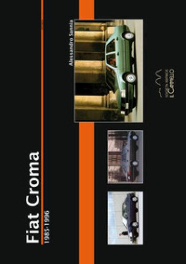 Fiat Croma. 1985-1996 - Alessandro Sannia |