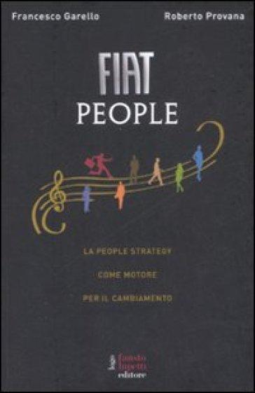 Fiat People. La people strategy come motore per il cambiamento - Roberto Provana | Thecosgala.com