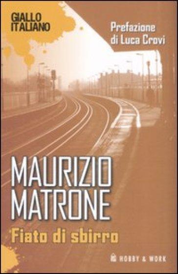 Fiato di sbirro - Maurizio Matrone  