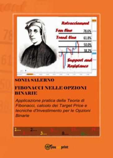 Fibonacci nelle opzioni binarie - SONIA SALERNO | Thecosgala.com