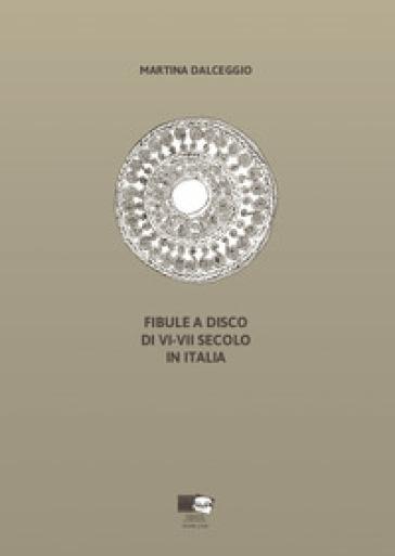 Fibule a disco di VI-VII secolo in Italia - Martina Dalceggio  