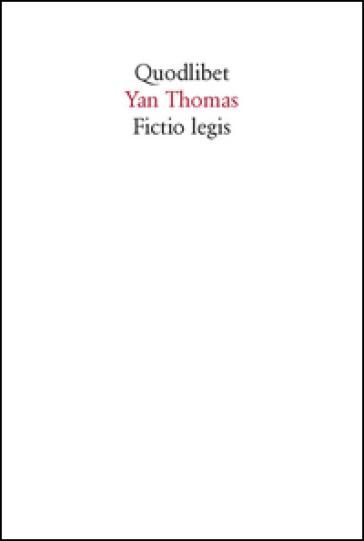 Fictio legis - Yan Thomas |