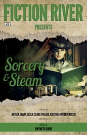 Fiction River Presents: Sorcery & Steam
