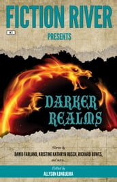 Fiction River Presents: Darker Realms