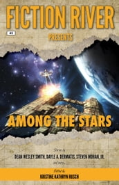 Fiction River Presents: Among the Stars
