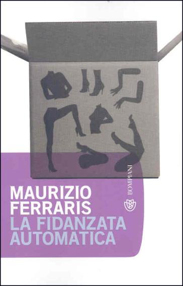 Fidanzata automatica (La) - Maurizio Ferraris   Jonathanterrington.com