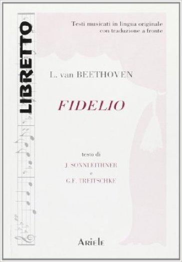 Fidelio. Ediz. italiana e tedesca - Ludwig van Beethoven   Rochesterscifianimecon.com
