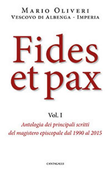Fides et pax. 1: Antologia dei principali scritti del magistero episcopale dal 1990 al 2015 - Mario Olivieri | Kritjur.org