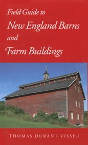 Field Guide to New England Barns and Farm Buildings