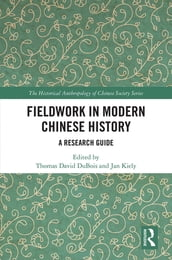 Fieldwork in Modern Chinese History