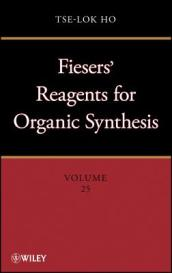 Fieser and Fieser s Reagents for Organic Synthesis