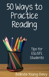 Fifty Ways to Practice Reading: Tips for ESL/EFL Students