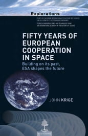 Fifty years of European cooperation in space