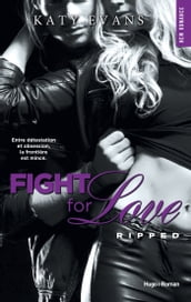 Fight For Love - tome 5 Ripped (Extrait offert)