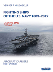 Fighting Ships of the U.S. Navy 1883-2019, Volume One