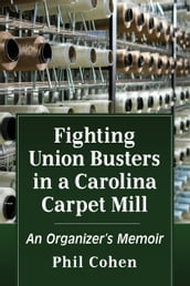 Fighting Union Busters in a Carolina Carpet Mill