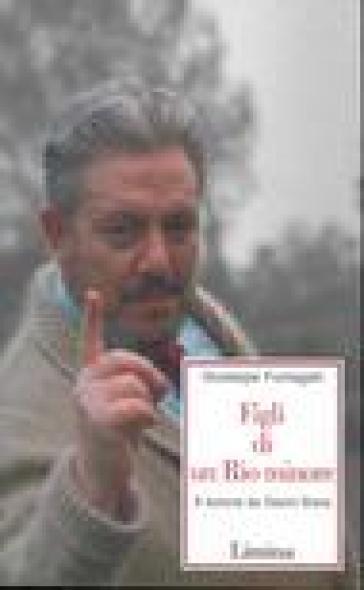Figli di un Rio minore. A lezione da Gianni Brera - Giuseppe Fumagalli |