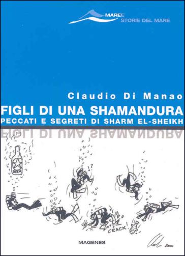 Figli di una Shamandura. Peccati e segreti di Sharm el-Sheikh - Claudio Di Manao |