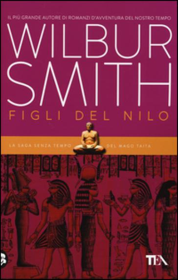Figli del Nilo - Wilbur Smith |