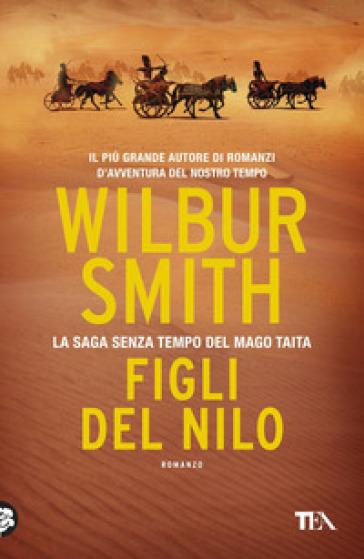 Figli del Nilo - Wilbur Smith | Rochesterscifianimecon.com