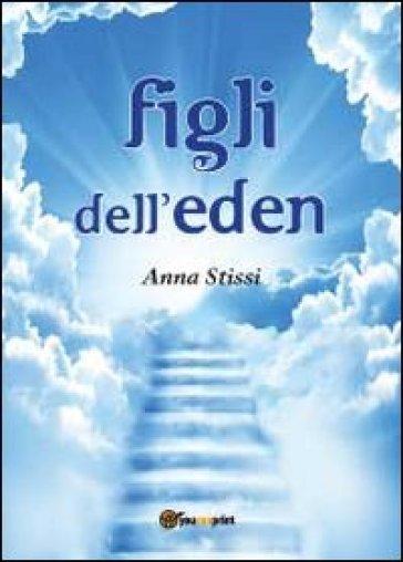 Figli dell'Eden - Anna Stissi  