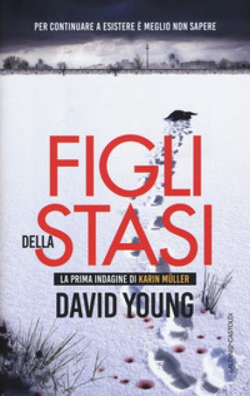 Figli della Stasi - David Young | Rochesterscifianimecon.com