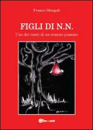 Figli di N.N. - Franco Mengoli | Kritjur.org