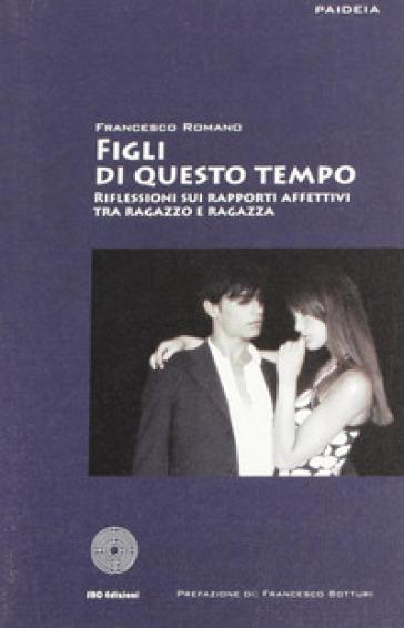Figli di questo tempo - Francesco Romano pdf epub