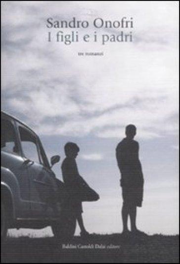 Figli e i padri (I) - Sandro Onofri |