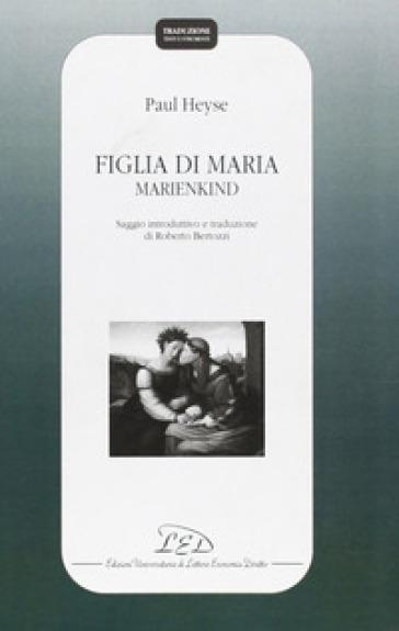 Figlia di Maria - Marienkind - Paul von Heyse |