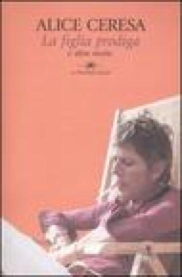Figlia prodiga e altre storie (La) - Alice Ceresa  