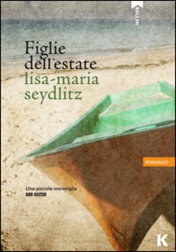 Figlie dell'estate - Lisa-Maria Seydlitz  