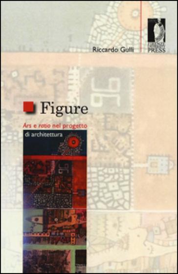 Figure. Ars e ratio nel progetto di architettura