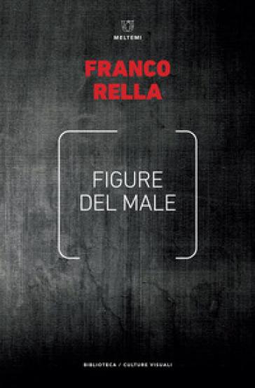 Figure del male - Franco Rella |