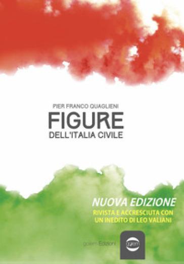 Figure dell'Italia civile - Pier Franco Quaglieni |