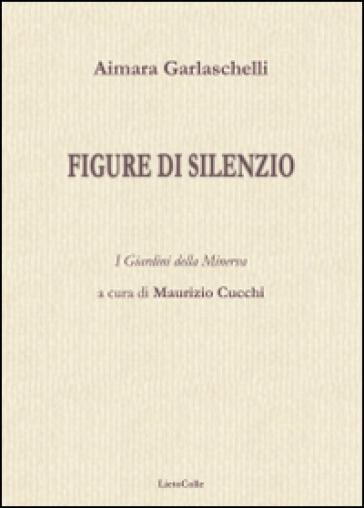 Figure di silenzio - Aimara Garlaschelli |